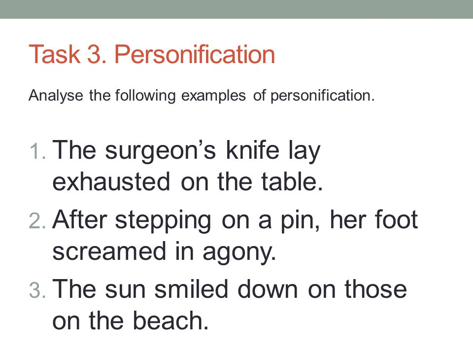 Task 3.Personification Analyse the following examples of personification.