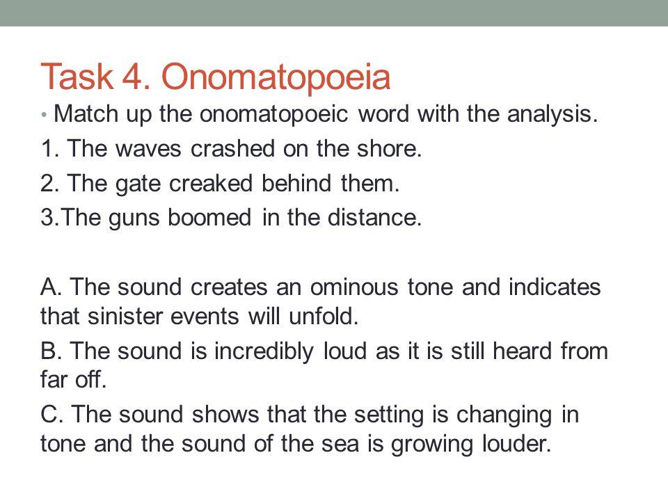 Task 4.Onomatopoeia Match up the onomatopoeic word with the analysis.