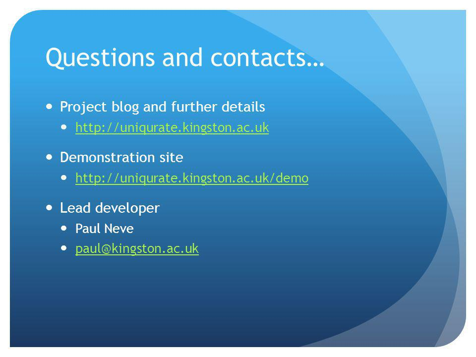 Questions and contacts… Project blog and further details   Demonstration site   Lead developer Paul Neve