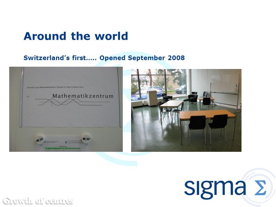 Around the world Switzerland's first….. Opened September 2008