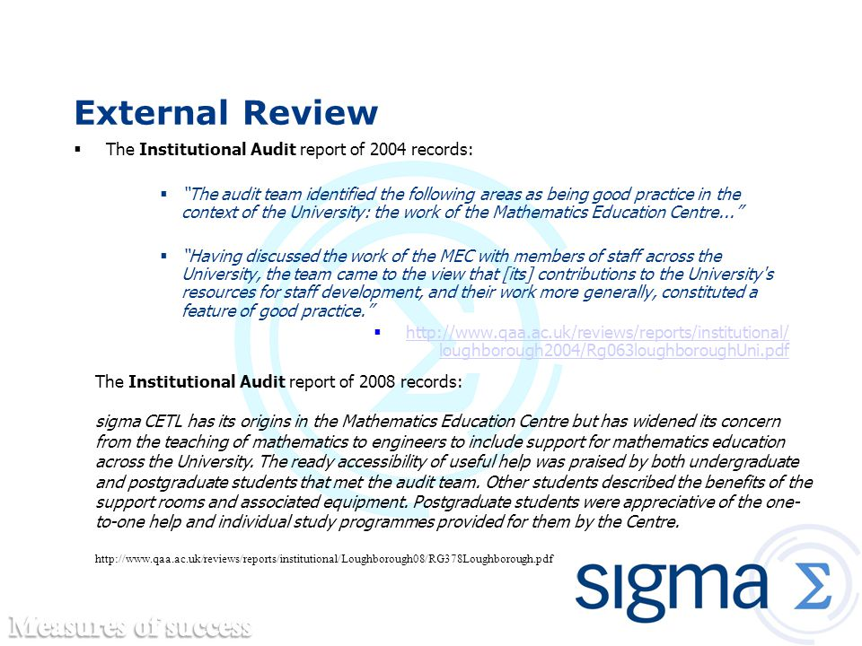 "External Review  The Institutional Audit report of 2004 records:  ""The audit team identified the following areas as being good practice in the conte"