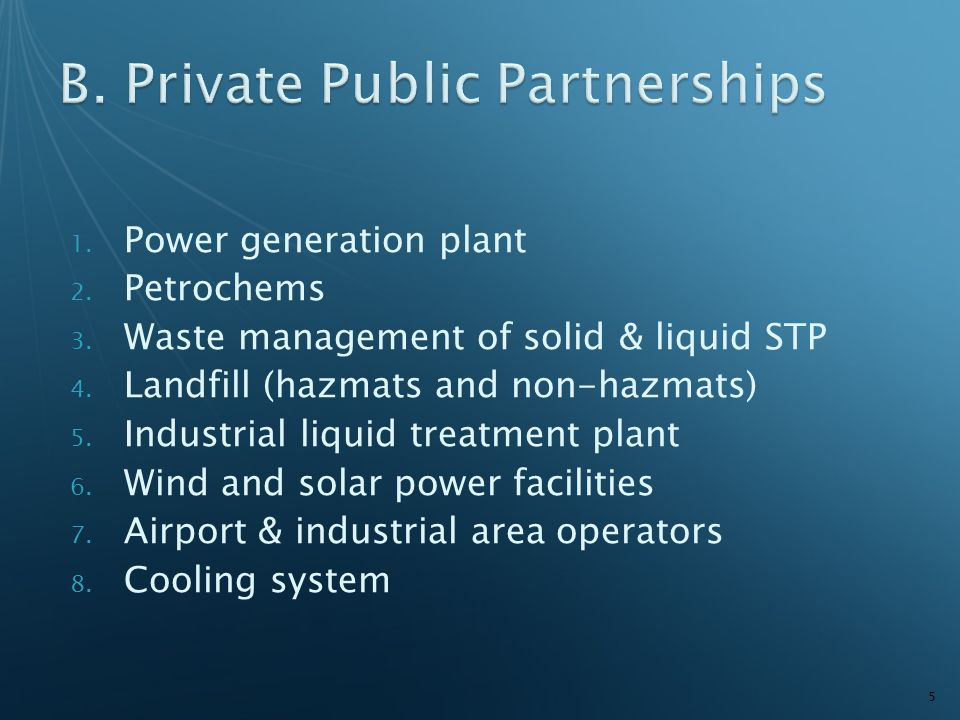 1. Power generation plant 2. Petrochems 3. Waste management of solid & liquid STP 4.