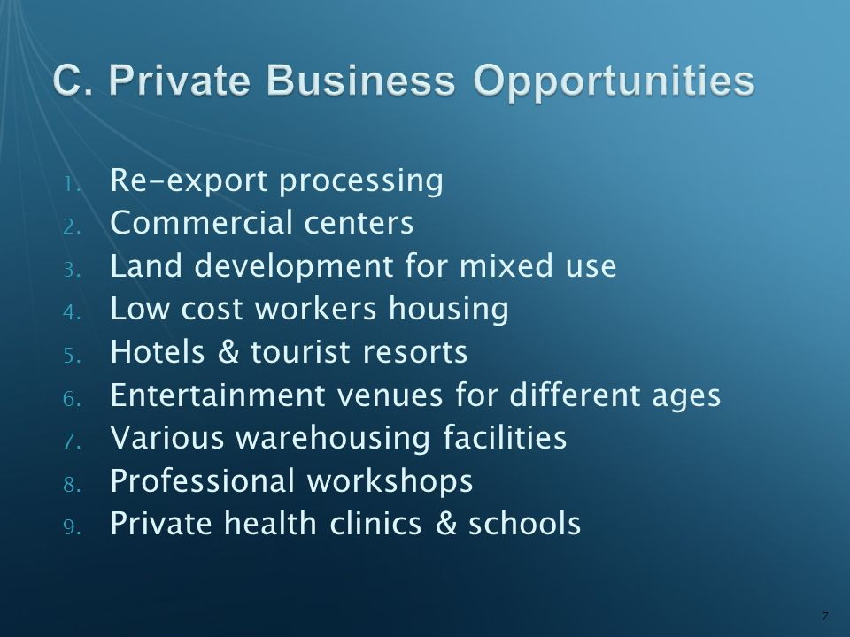 1.Re-export processing 2. Commercial centers 3. Land development for mixed use 4.