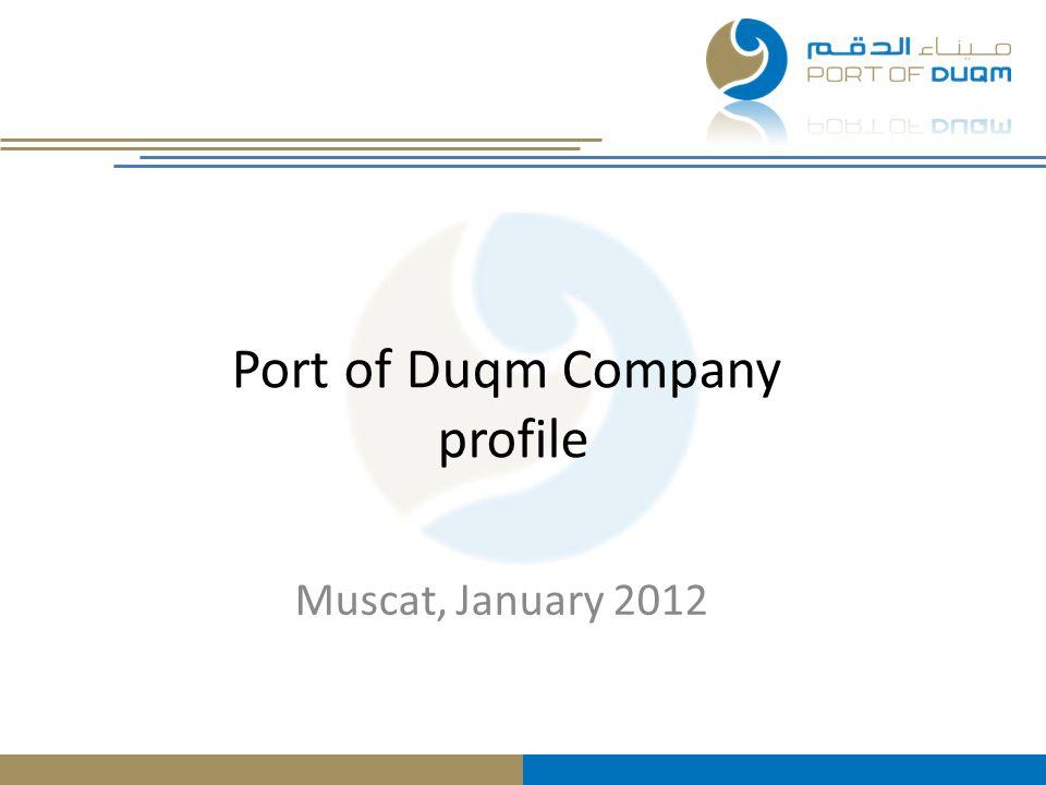 Port of Duqm Company profile Muscat, January 2012