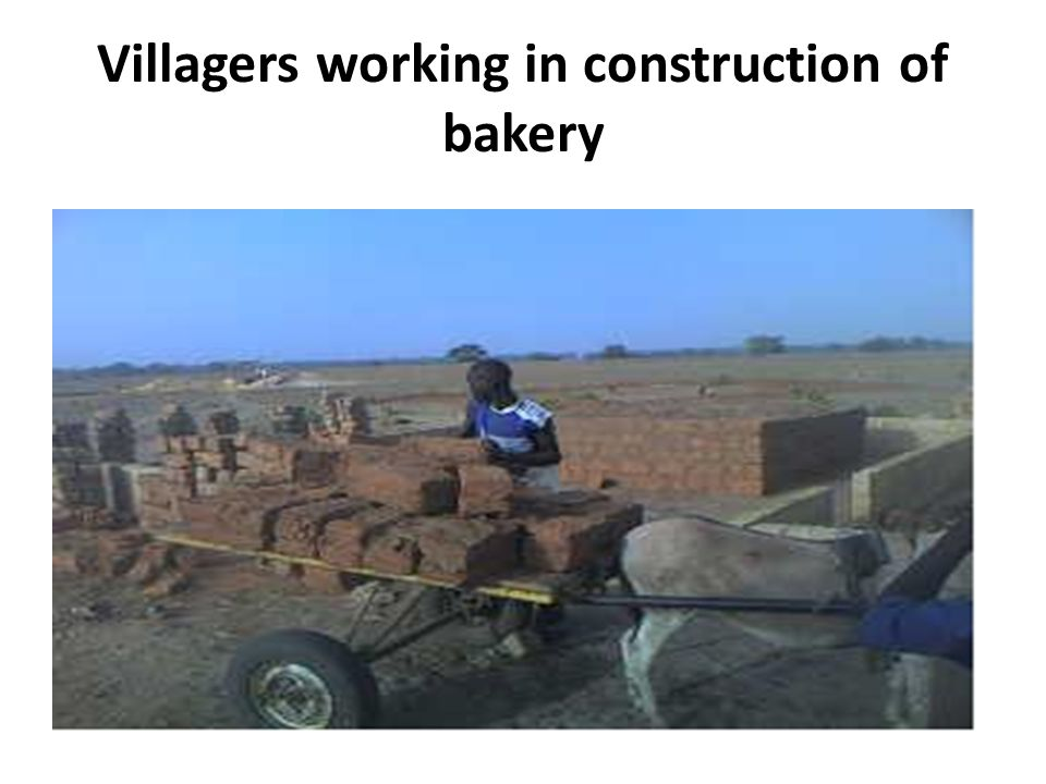 Villagers working in construction of bakery