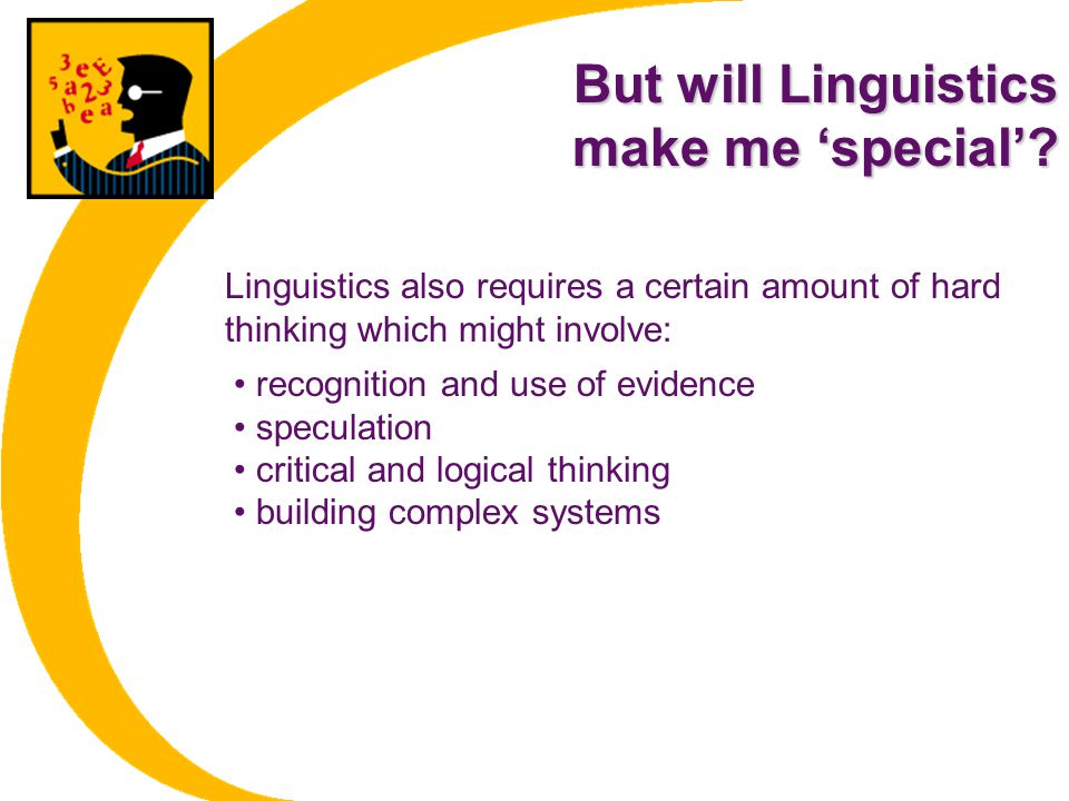 But will Linguistics make me 'special'.