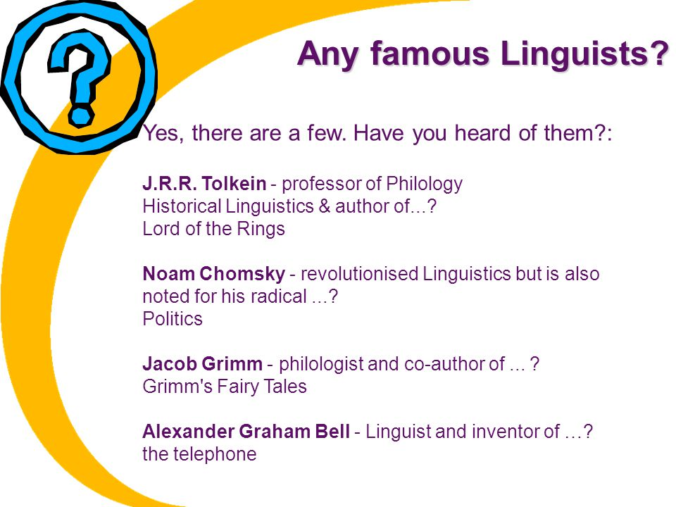 Any famous Linguists.J.R.R.