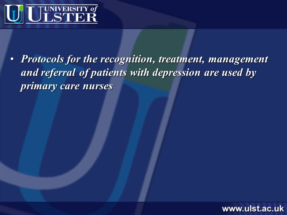 Protocols for the recognition, treatment, management and referral of patients with depression are used by primary care nursesProtocols for the recognition, treatment, management and referral of patients with depression are used by primary care nurses