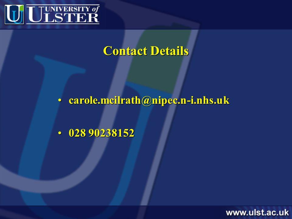 Contact Details carole.mcilrath@nipec.n-i.nhs.ukcarole.mcilrath@nipec.n-i.nhs.uk 028 90238152028 90238152