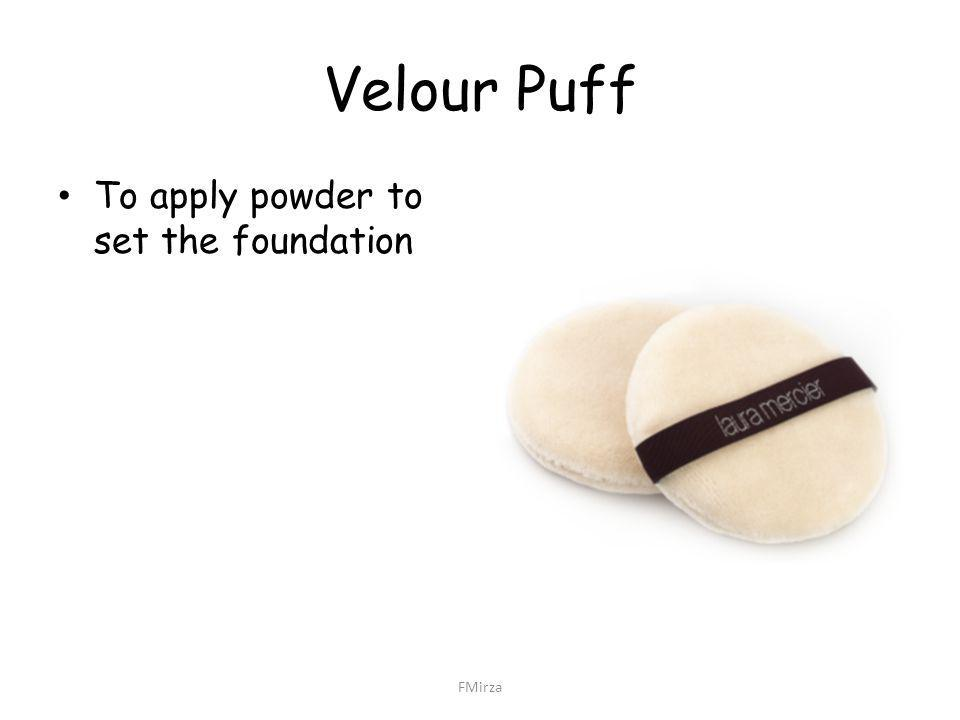 Velour Puff To apply powder to set the foundation FMirza
