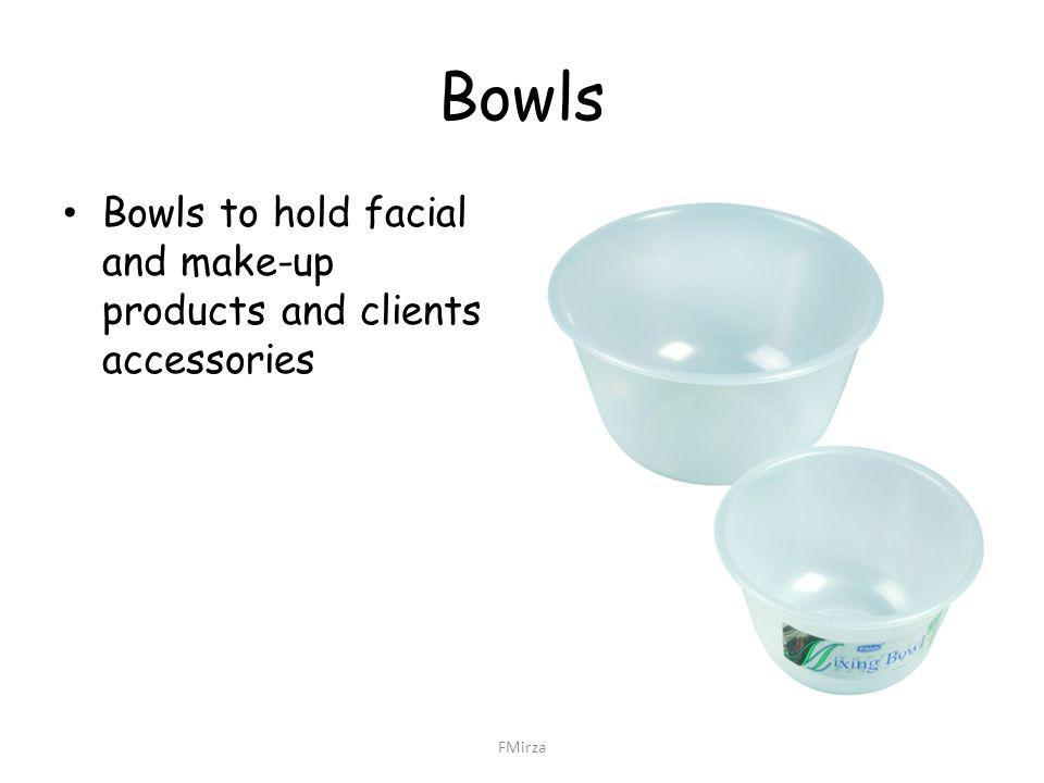 Bowls Bowls to hold facial and make-up products and clients accessories FMirza