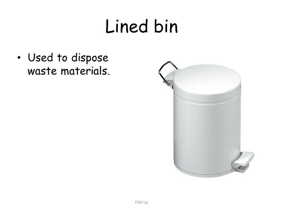 Lined bin Used to dispose waste materials. FMirza