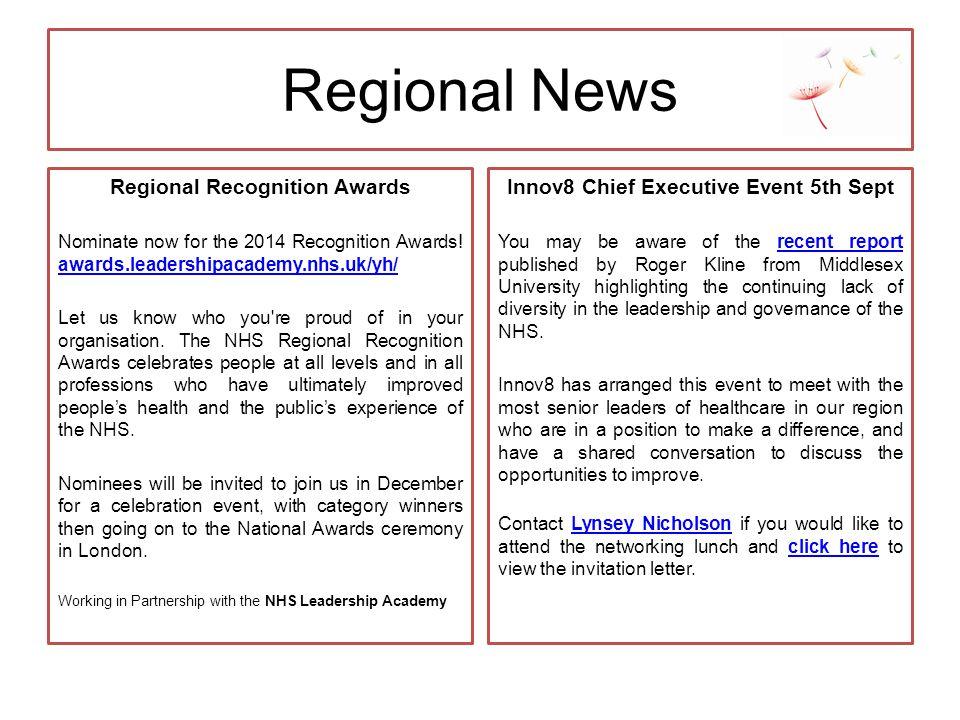 Regional News Regional Recognition Awards Nominate now for the 2014 Recognition Awards! awards.leadershipacademy.nhs.uk/yh/ awards.leadershipacademy.n