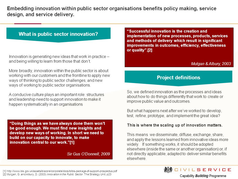 So, we defined innovation as the processes and ideas about how to do things differently that work to create or improve public value and outcomes. But