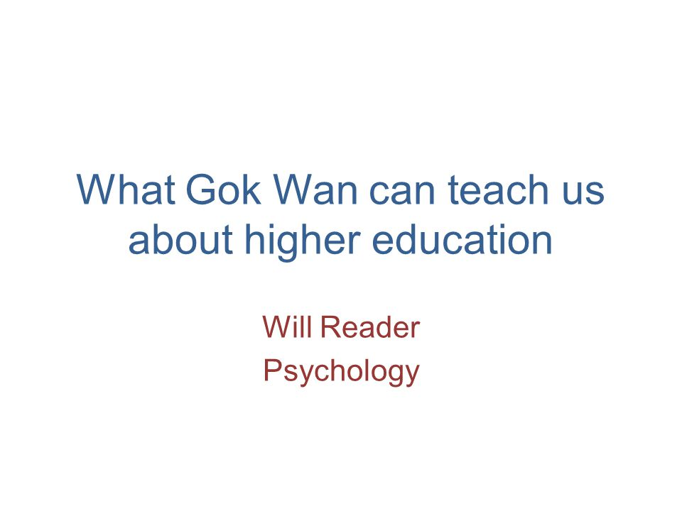 What Gok Wan can teach us about higher education Will Reader Psychology