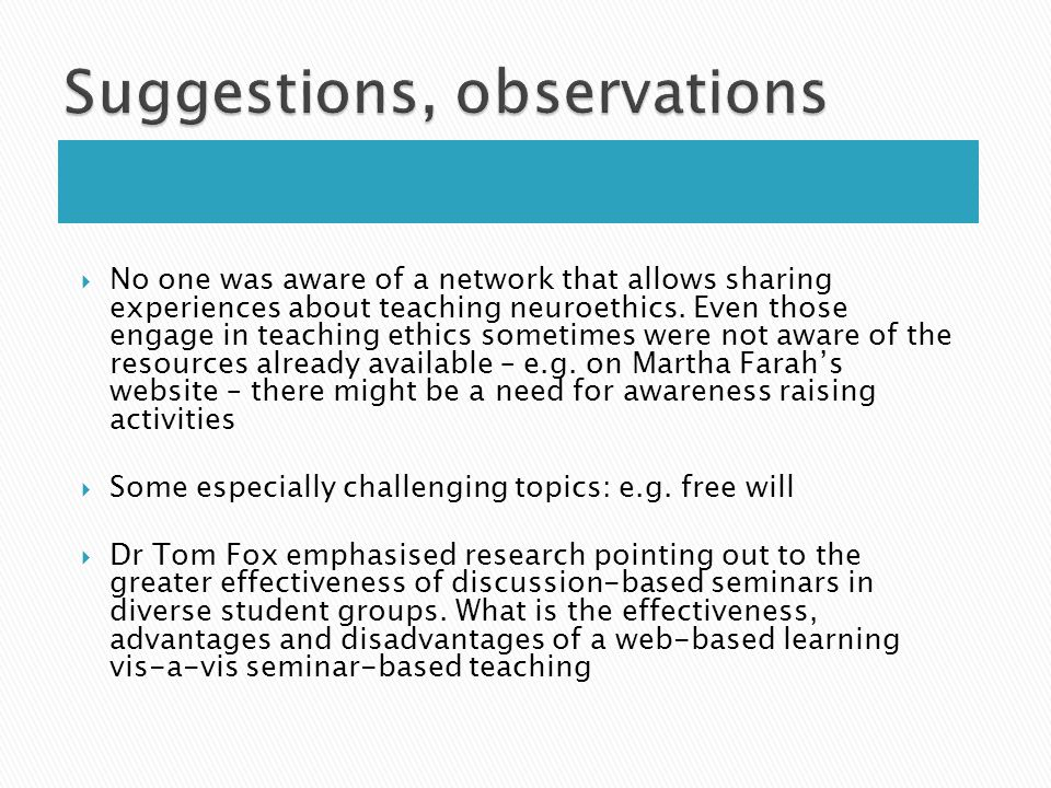  No one was aware of a network that allows sharing experiences about teaching neuroethics.