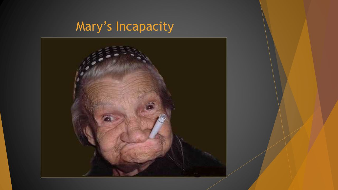 Mary's Incapacity