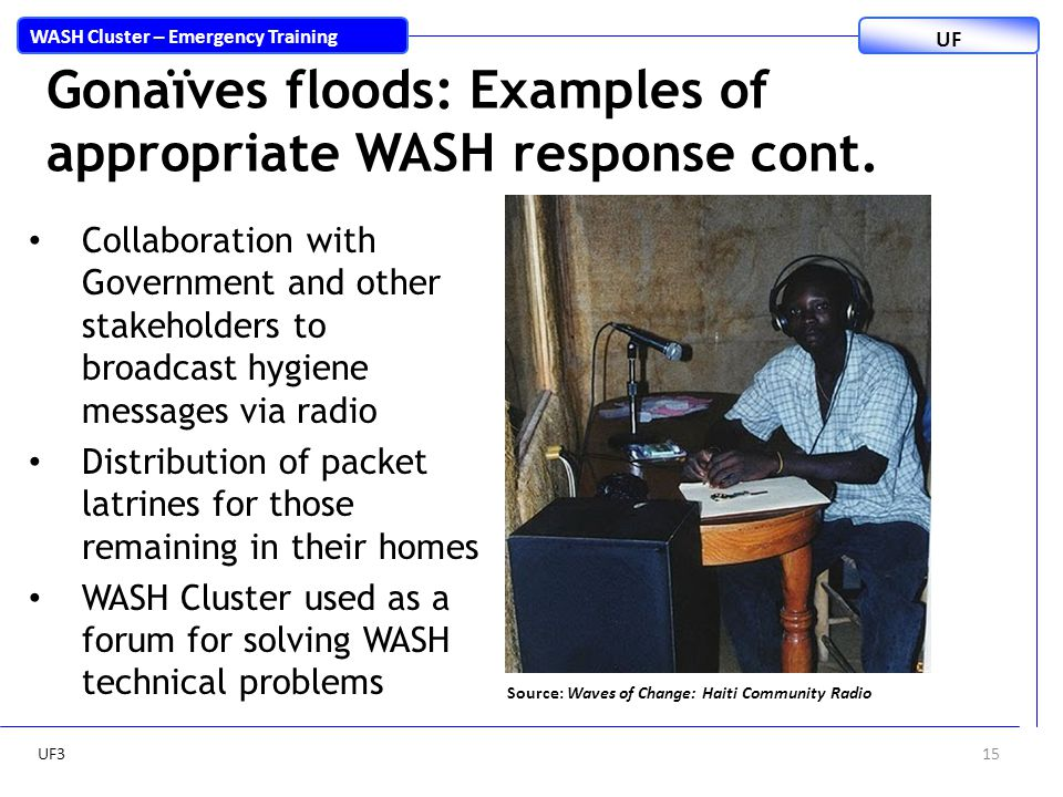 15 WASH Cluster – Emergency Training UF Gonaïves floods: Examples of appropriate WASH response cont.