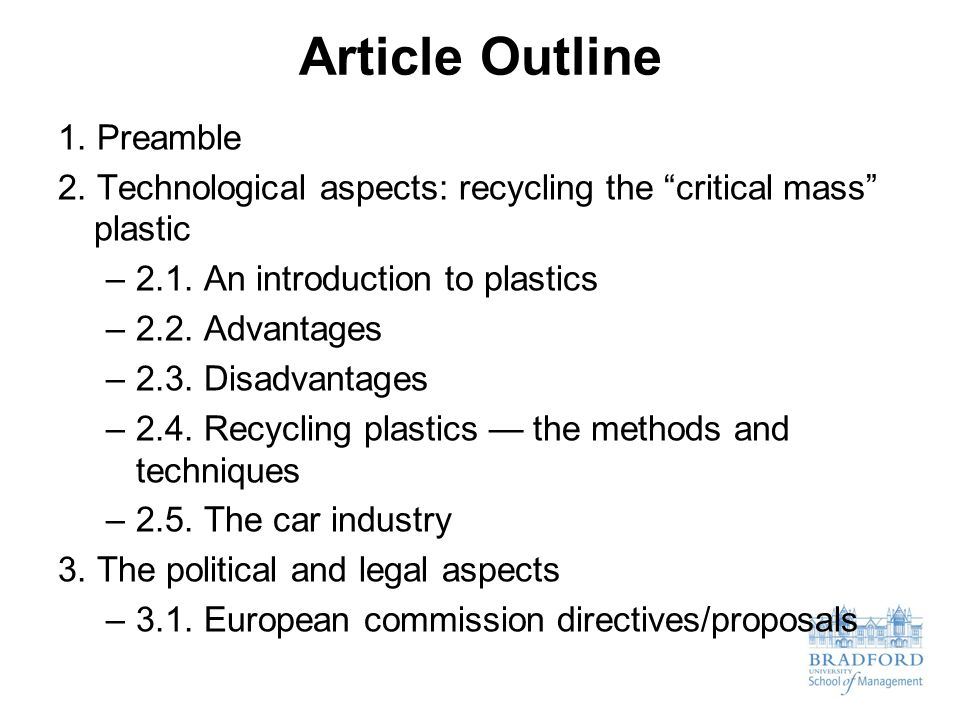 "Article Outline 1. Preamble 2. Technological aspects: recycling the ""critical mass"" plastic –2.1. An introduction to plastics –2.2. Advantages –2.3. D"