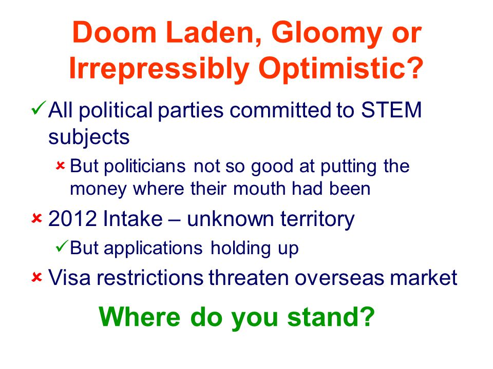Doom Laden, Gloomy or Irrepressibly Optimistic? All political parties committed to STEM subjects  But politicians not so good at putting the money wh