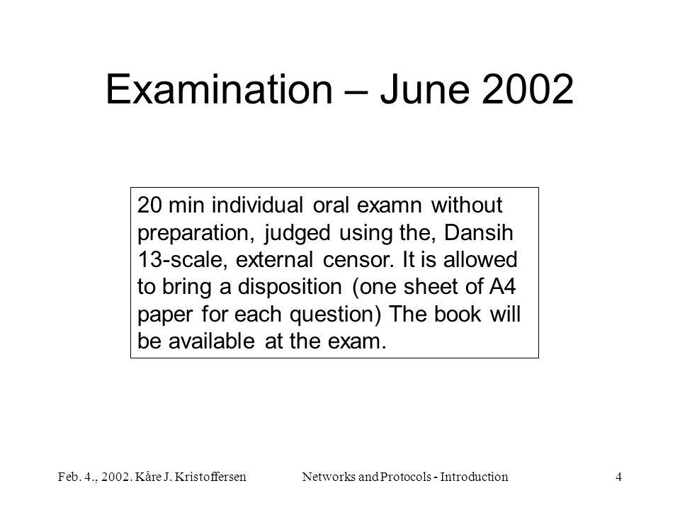 Feb. 4., 2002. Kåre J.