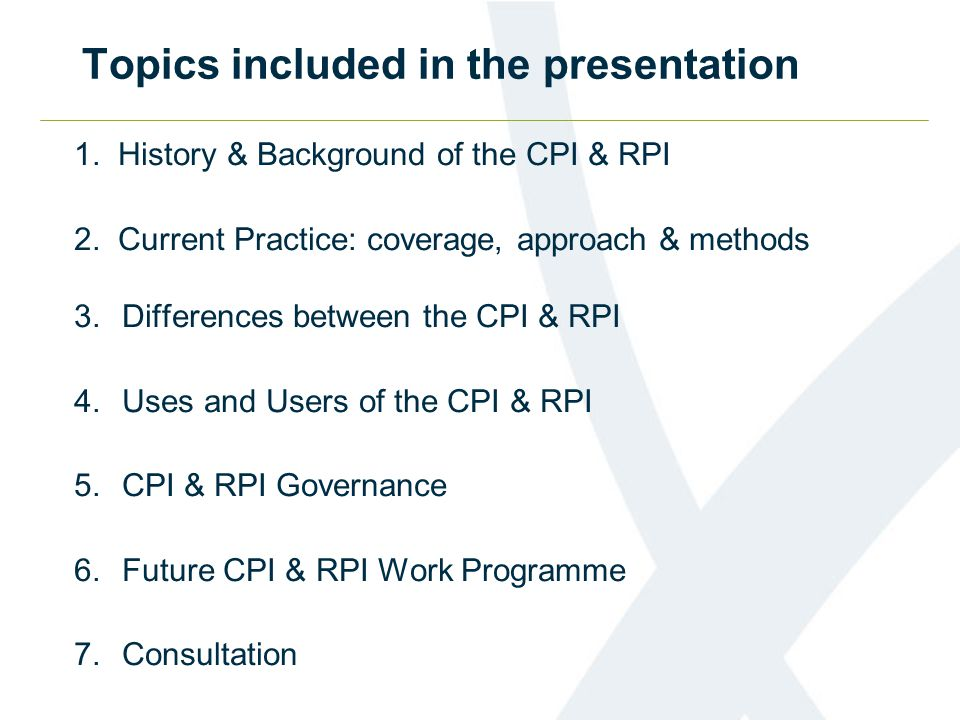 Topics included in the presentation 1. History & Background of the CPI & RPI 2.