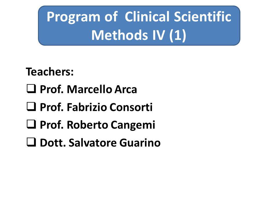 Program of Clinical Scientific Methods IV (1) Teachers:  Prof.