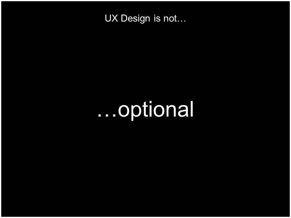 © LINE Communications 2014 …optional UX Design is not…