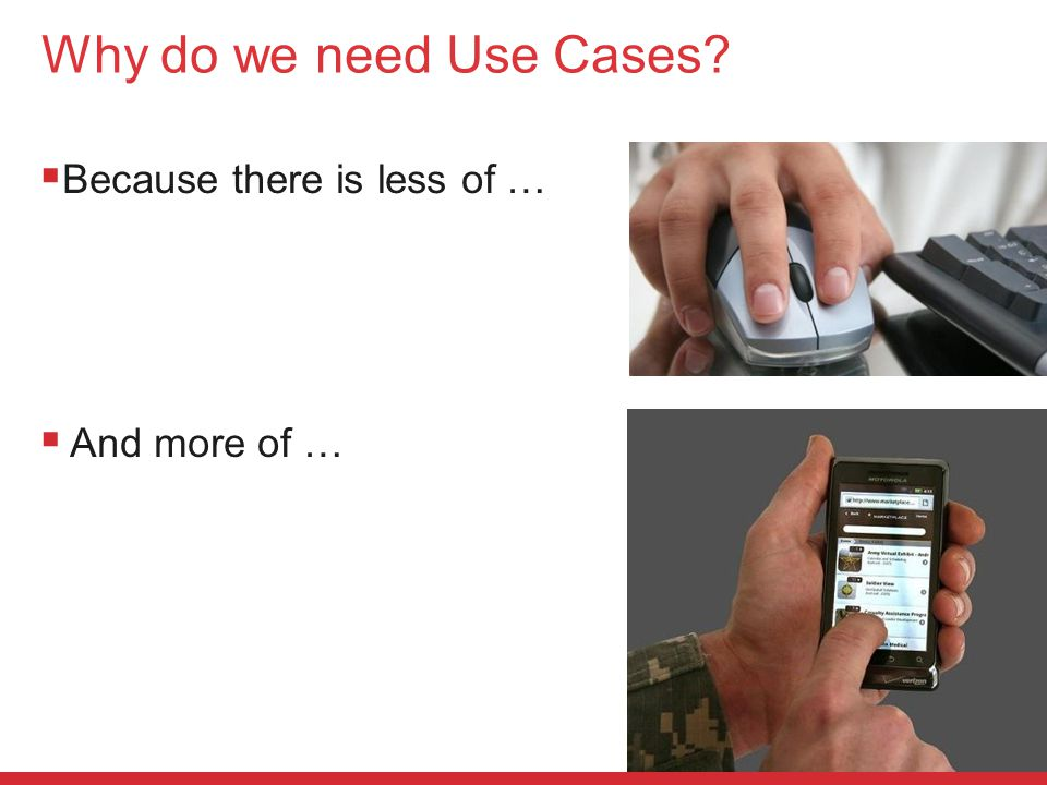 © LINE Communications 2014 Why do we need Use Cases  Because there is less of …  And more of …