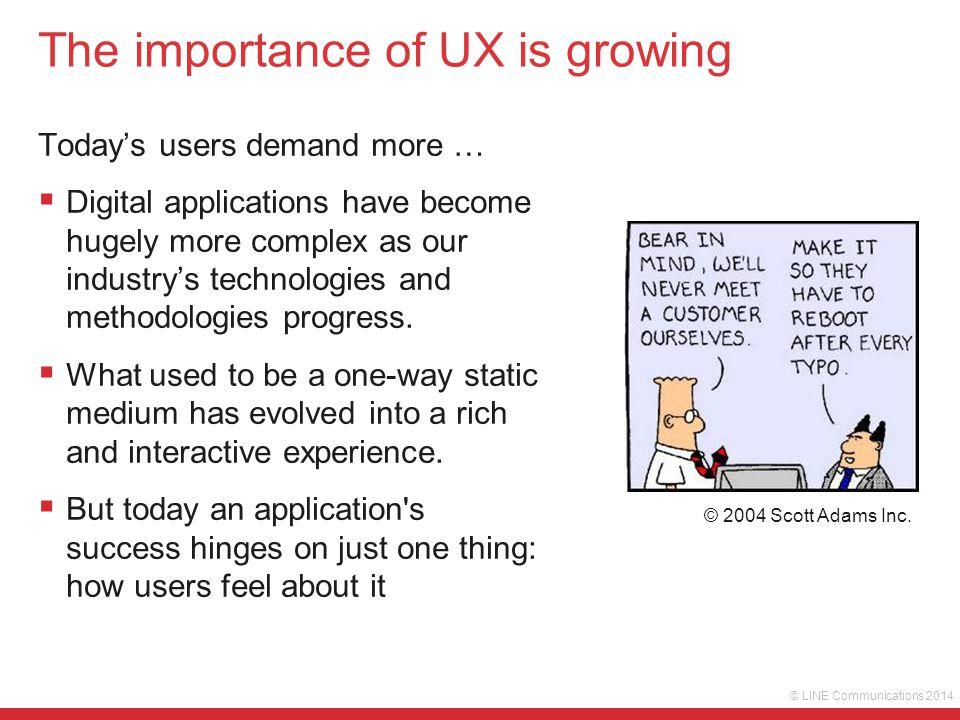 © LINE Communications 2014 …optional UX Design is not…