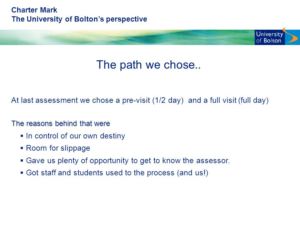 Charter Mark The University of Bolton's perspective The path we chose..