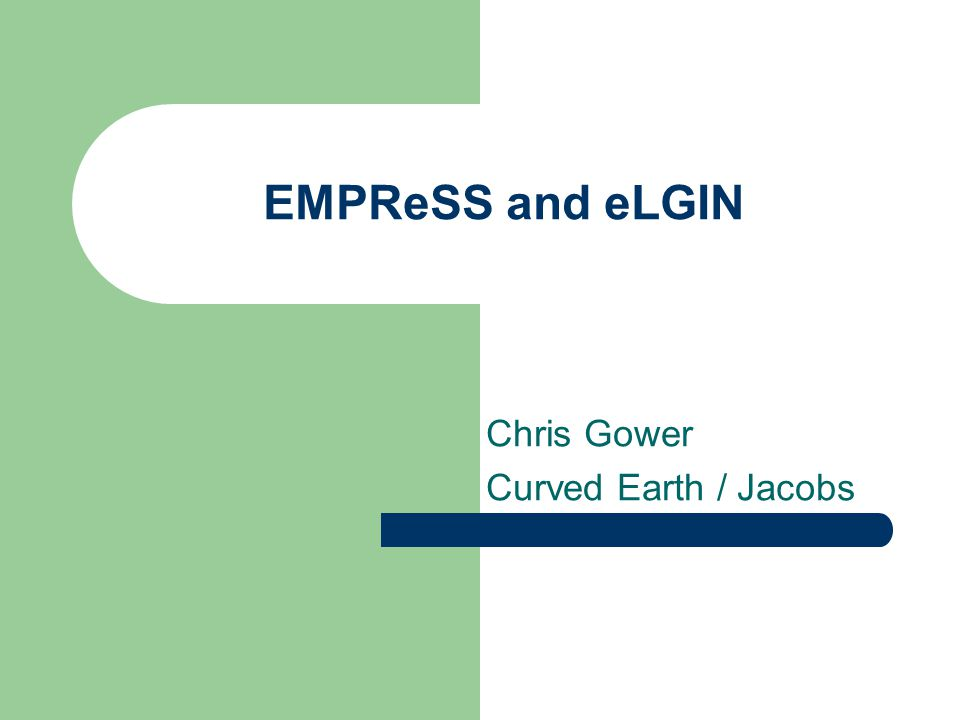 EMPReSS and eLGIN Chris Gower Curved Earth / Jacobs