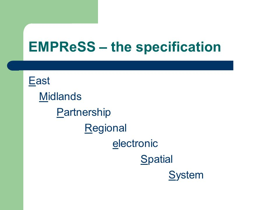 EMPReSS – the specification East Midlands Partnership Regional electronic Spatial System