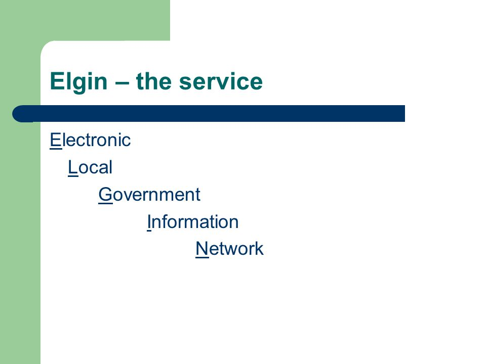 Elgin – the service Electronic Local Government Information Network