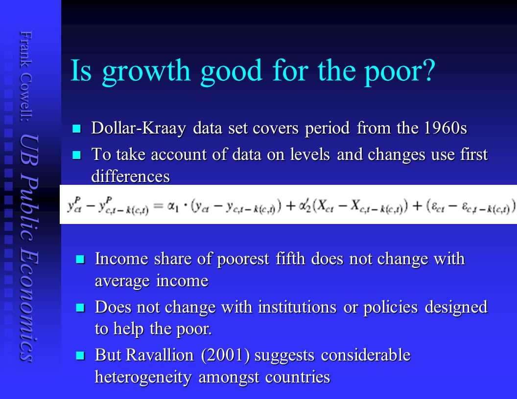 Frank Cowell: UB Public Economics Is growth good for the poor.