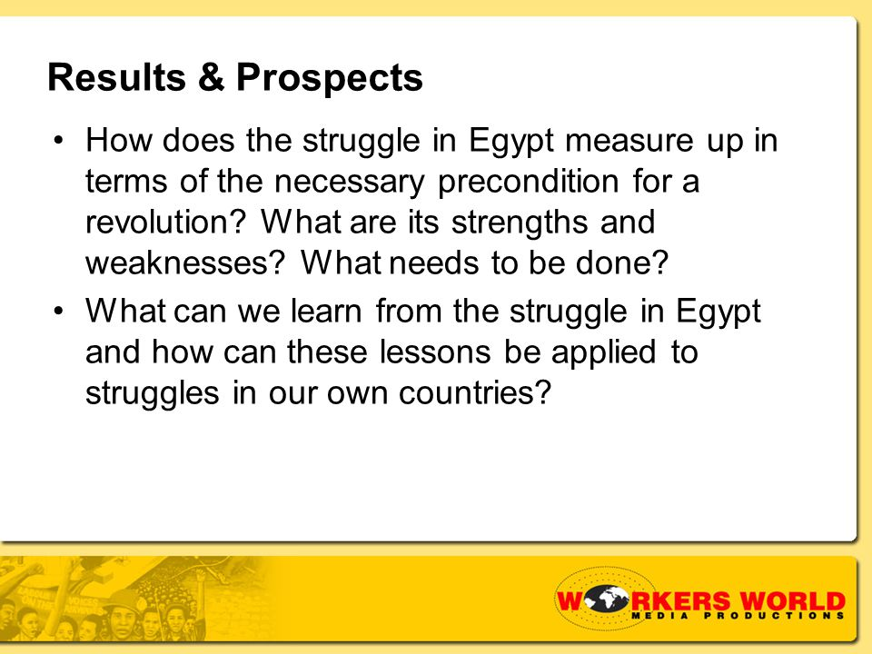 Results & Prospects How does the struggle in Egypt measure up in terms of the necessary precondition for a revolution.