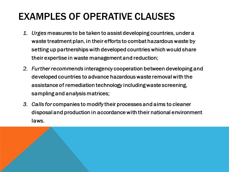 EXAMPLES OF OPERATIVE CLAUSES 1.Urges measures to be taken to assist developing countries, under a waste treatment plan, in their efforts to combat ha