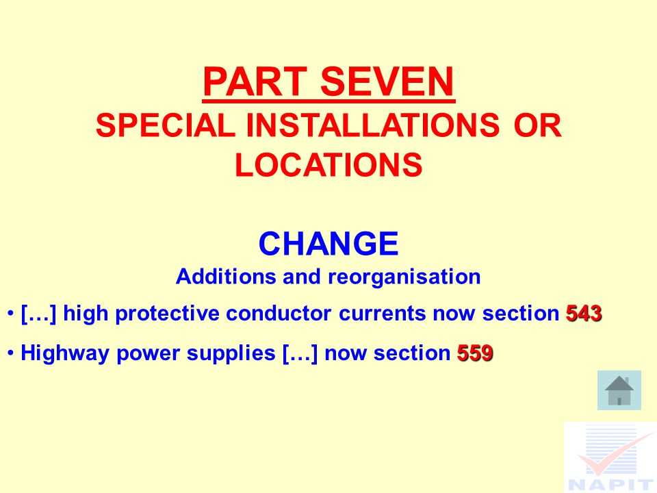 PART SEVEN SPECIAL INSTALLATIONS OR LOCATIONS CHANGE Additions and reorganisation 543 […] high protective conductor currents now section Highway power supplies […] now section 559