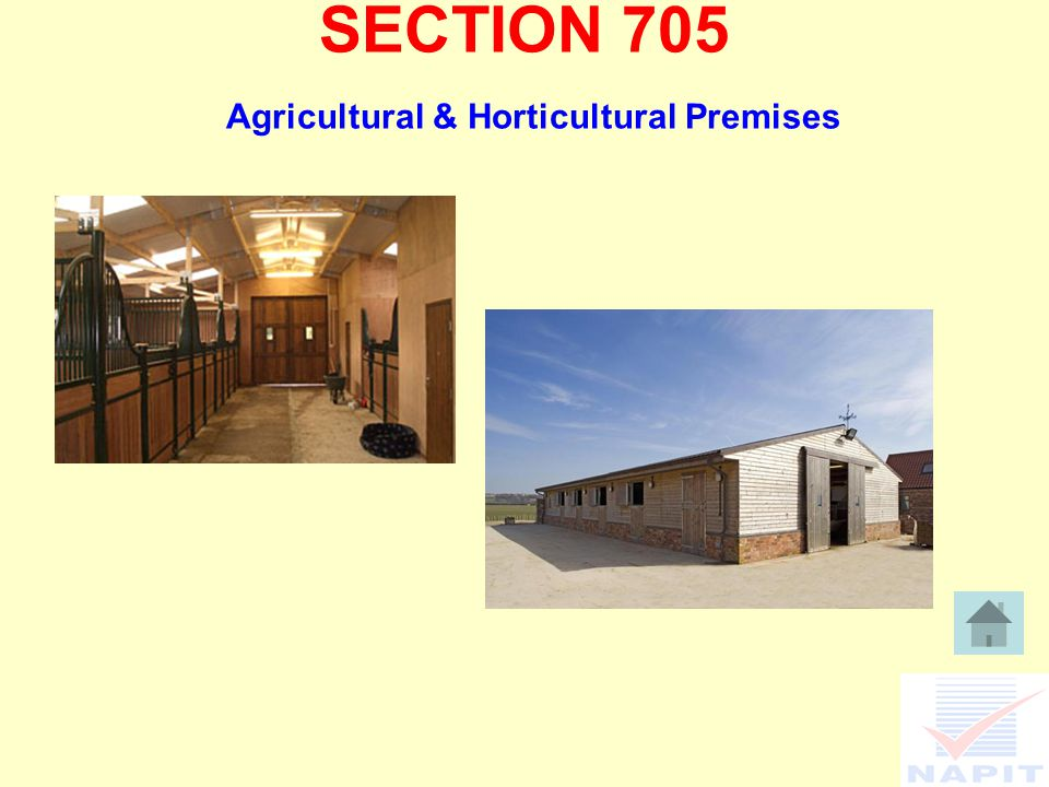 SECTION 705 Agricultural & Horticultural Premises