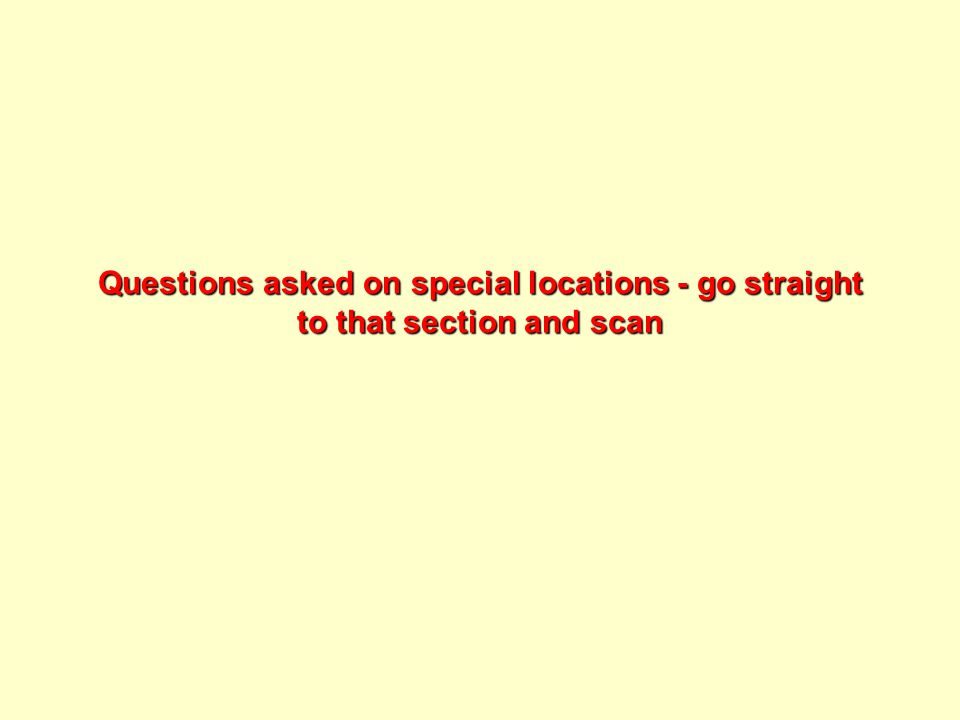 Questions asked on special locations - go straight to that section and scan