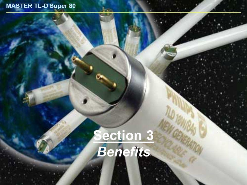 MASTER TL-D Super 80 Section 3 Benefits