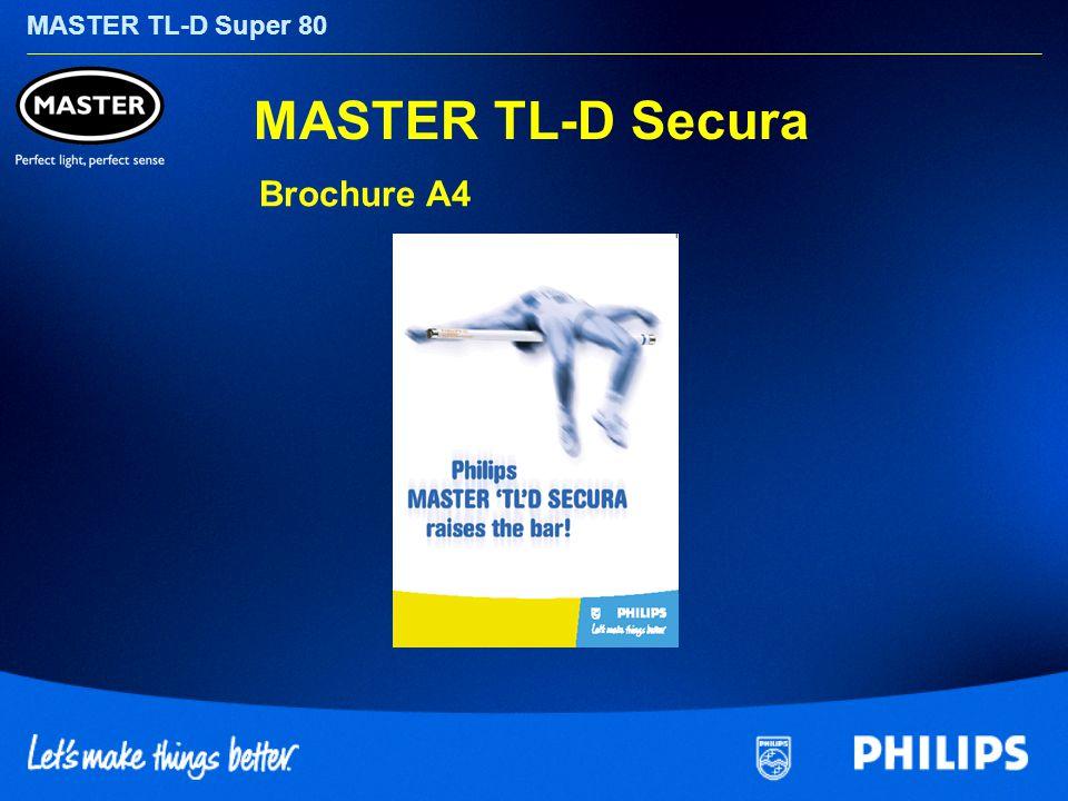 MASTER TL-D Super 80 MASTER TL-D Secura Brochure A4