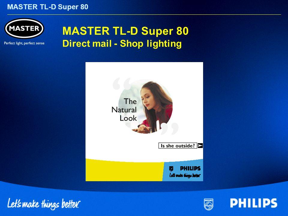 MASTER TL-D Super 80 MASTER TL-D Super 80 Direct mail - Shop lighting