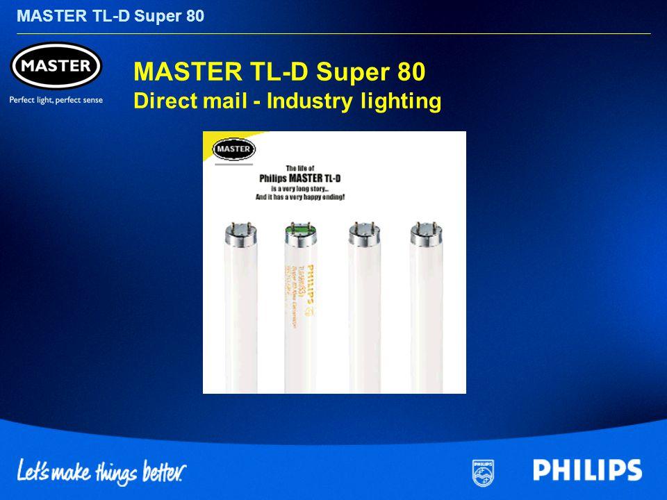MASTER TL-D Super 80 MASTER TL-D Super 80 Direct mail - Industry lighting