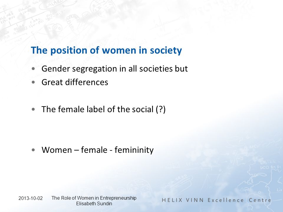 Women are everywhere to a lower extent than men small business owners and considered to be less entrepreneurial than men 2013-10-02 The role of women in social entrepreneurship Elisabeth Sundin The male label of entrepreneurship and Gender segregation in the SME-sector and in E-ship