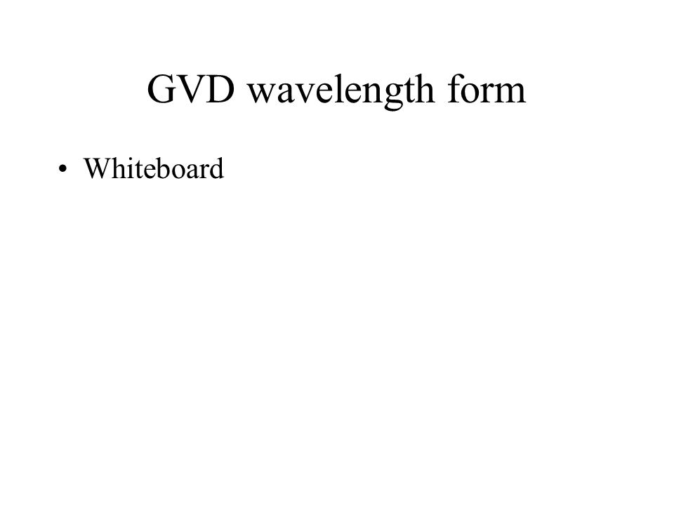 GVD wavelength form Whiteboard