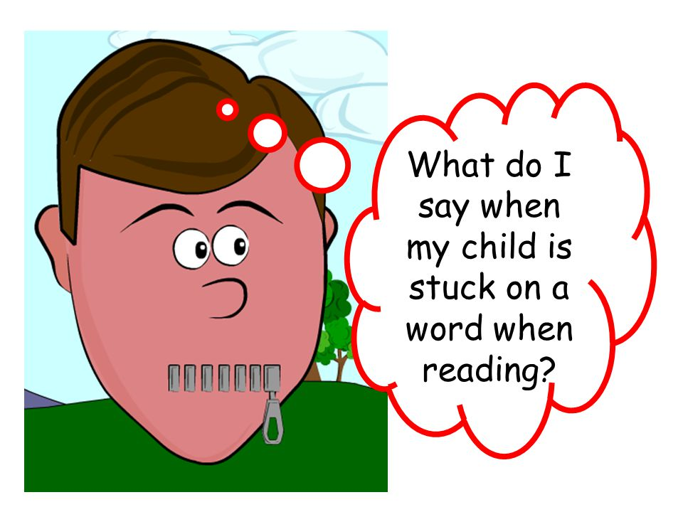 What do I say when my child is stuck on a word when reading
