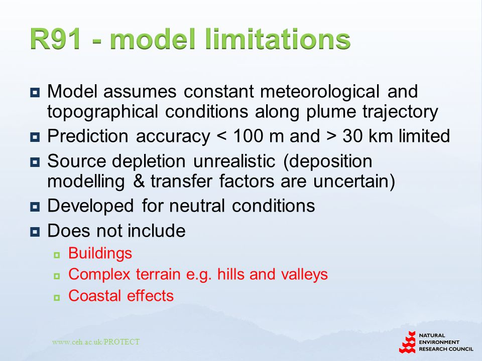 www.ceh.ac.uk/PROTECT  Model assumes constant meteorological and topographical conditions along plume trajectory  Prediction accuracy 30 km limited