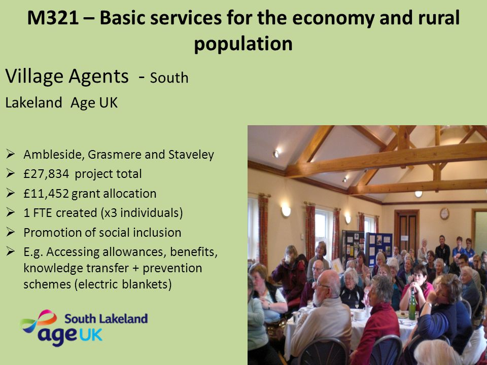 M321 – Basic services for the economy and rural population Village Agents - South Lakeland Age UK  Ambleside, Grasmere and Staveley  £27,834 project