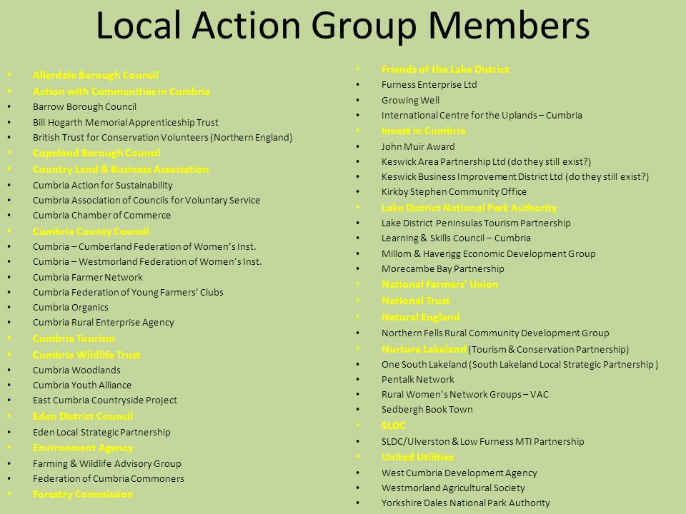Local Action Group Members Allerdale Borough Council Action with Communities in Cumbria Barrow Borough Council Bill Hogarth Memorial Apprenticeship Tr